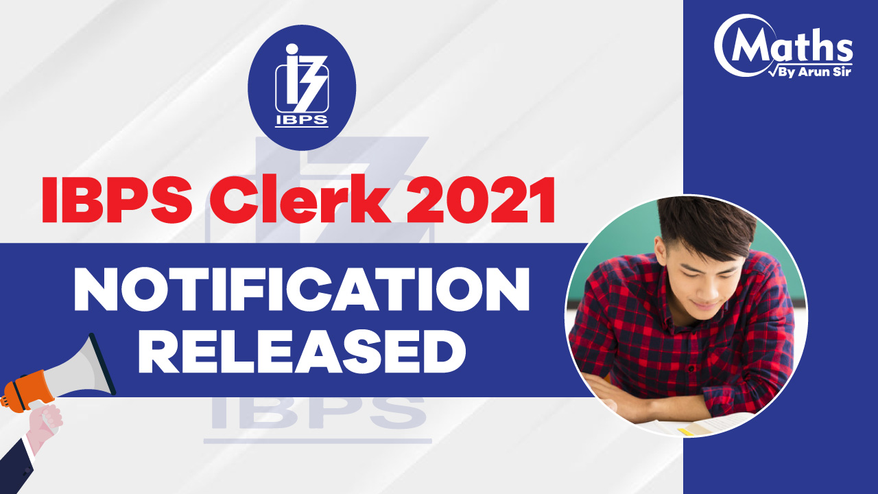 IBPS Clerk Notification 2021 | Check Exam Dates, Eligibility, Salary and How to Apply